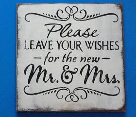 Wedding sign Please Leave Your Wishes for the New Mr & Mrs/ guest table