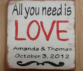 All you need is LOVE, Personalized Engagement Gift, Wedding or Anniversary Gift, Wedding Signs
