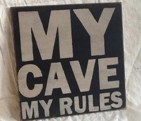 My cave My rules primitive sign, home decor wood sign