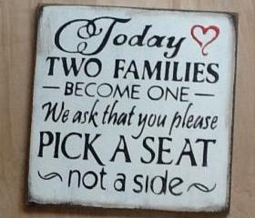Wedding signs/Today Two Families Become One/Pick a Seat not a Side Sign/ formal