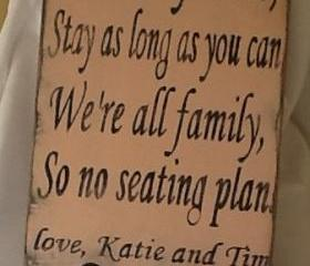 Come as you are Stay as long as you can We're all family so no seating plan sign, Personalized Wedding Sign