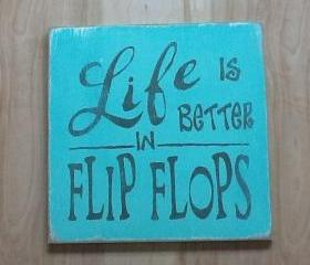 Life is better in flip flop sign, beach sign, ocean sign, family decor