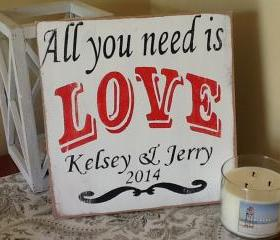 Wedding sign, All you need is LOVE, Personalized Engagement Gift, Wedding or Anniversary Gift, Wedding Signs