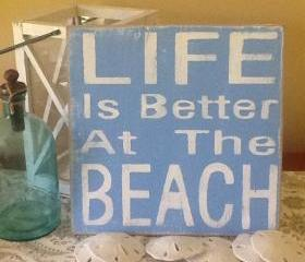 Life is better at the Beach sign / beach sign/ nautical sign/ beach decor